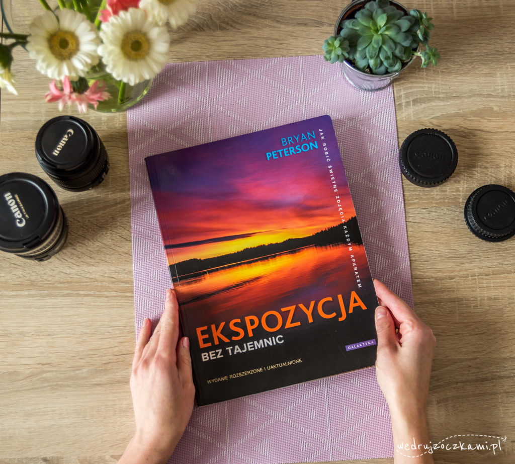 """Bryan Peterson, """"Ekspozycja bez Tajemnic"""" (Wydanie III)"""